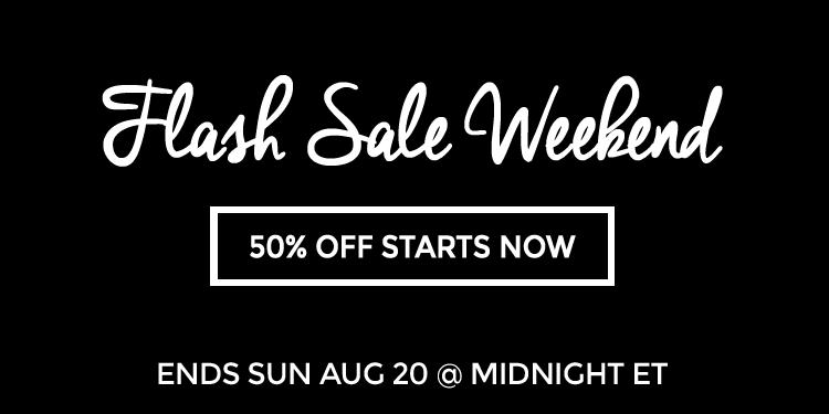 8-18-17 50% Of Weekend Flash Sale REV