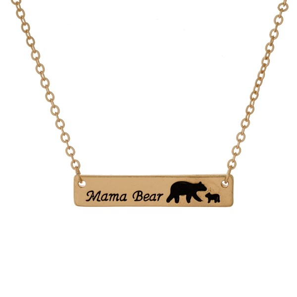 "Dainty, metal necklace with a bar pendant stamped with ""Mama Bear."" Approximately 16"" in length."