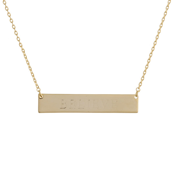 "These bar necklaces are prefect with any outfit. Gorgeous dipped in gold necklace with bar and ""Believe"" engraved message. Very gorgeous and light weight. Approximate 16"" in length. .1"" pendant."