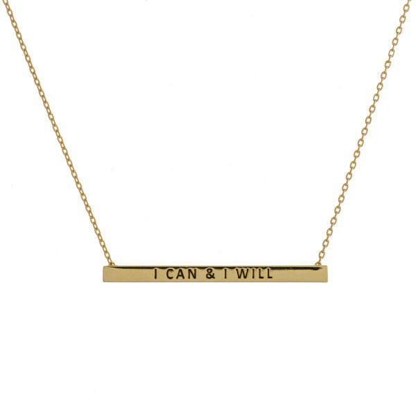 """Long metal necklace with bar pendant and message """"I can & I will"""" engraved. Approximate 17.5"""" in length."""