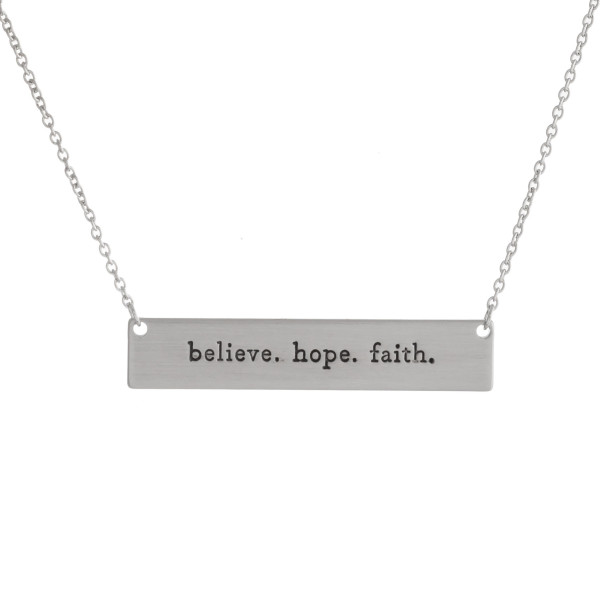 "Silver ""Believe. Hope. Faith."" engraved bar necklace. Approximately 16"" in length."