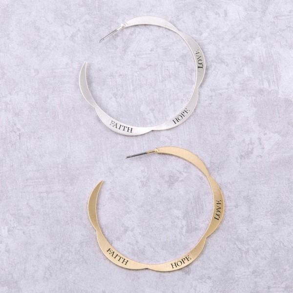 """Faith Hope Love engraved flower open hoop earrings.  - Approximately 1.75"""" in diameter"""