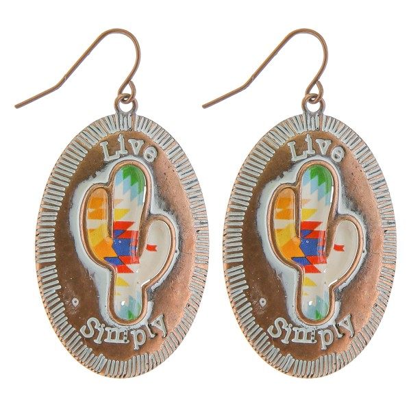 """Antique copper tone western cactus drop earrings.  """"Live Simply""""  - Approximately 1.5"""" in length"""