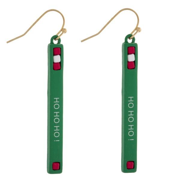 """""""Ho Ho Ho"""" Christmas bar earrings. Approximately 2"""" in length."""