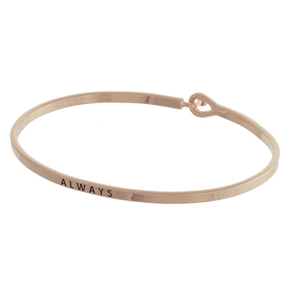 "Dainty metal bracelet featuring ""Always"" engraved message with a hook closure.  Approximately 2.5"" in diameter. Fits up to a 5"" wrist."