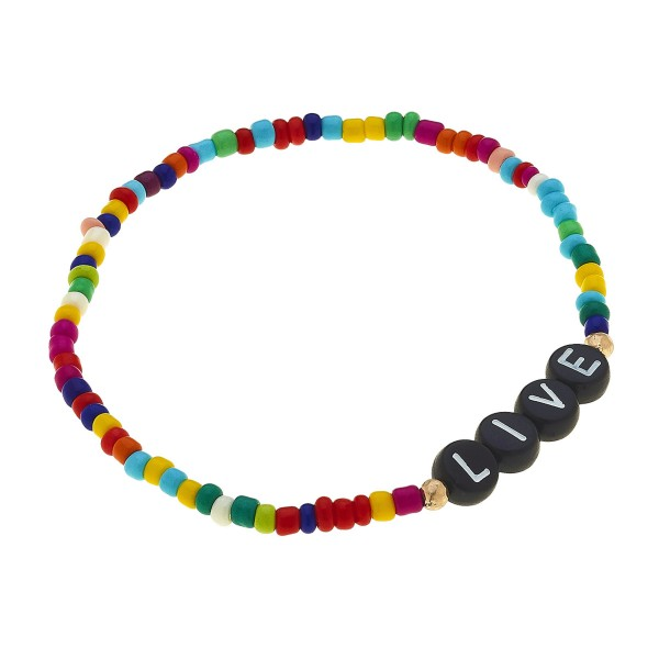 "Multicolor Seed Beaded ""Live"" Black Letter Block Stretch Bracelet.  - Approximately 3"" in diameter unstretched - Fits up to a 7"" wrist"