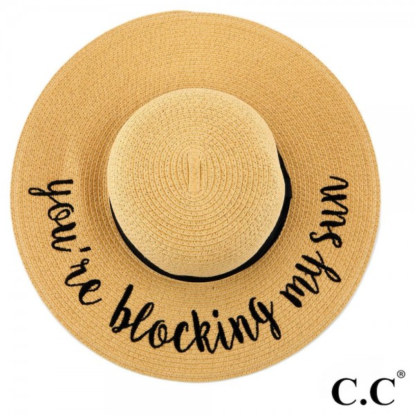 "C.C ST-2017, wide-brim floppy beach hat featuring ""You're Blocking my Sun"". This hat is crushable/packable and able to hold it's shape. Brim measures 4"" in width and hat is 15.5"" in total diameter. UPF 50+  One size fits most.  Composition: 100% Paper."