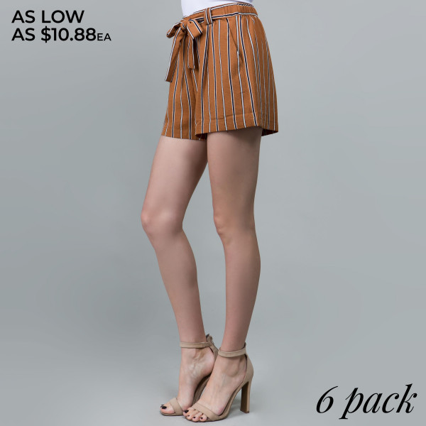 High waisted shorts with self-tie sash waist- front pockets.  Stretch: Just enough stretch for all-day comfort.    Comes in a 6 pack. Breakdown:  S-2, M-2, L-2.