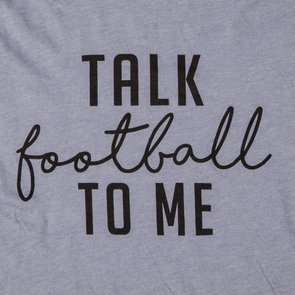 """Grey Bella Canvas short sleeve boutique graphic tee featuring """"Talk Football to Me"""".  - Pack Breakdown: 6pcs / pack - 1-S / 2-M / 2-L / 1-XL - 52% Cotton, 48% Polyester"""