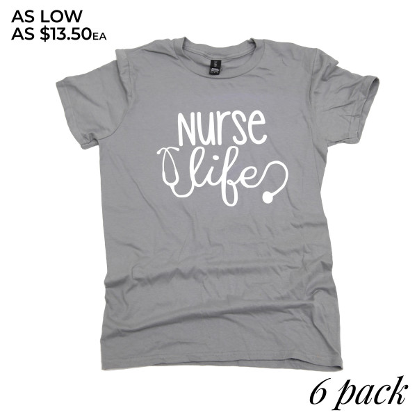 NURSE LIFE - Short Sleeve Boutique Graphic Tee. These t-shirts are sold in a 6 pack. S:1 M:2 L:2 XL:1 35% Cotton 65% Polyester Brand: Anvil