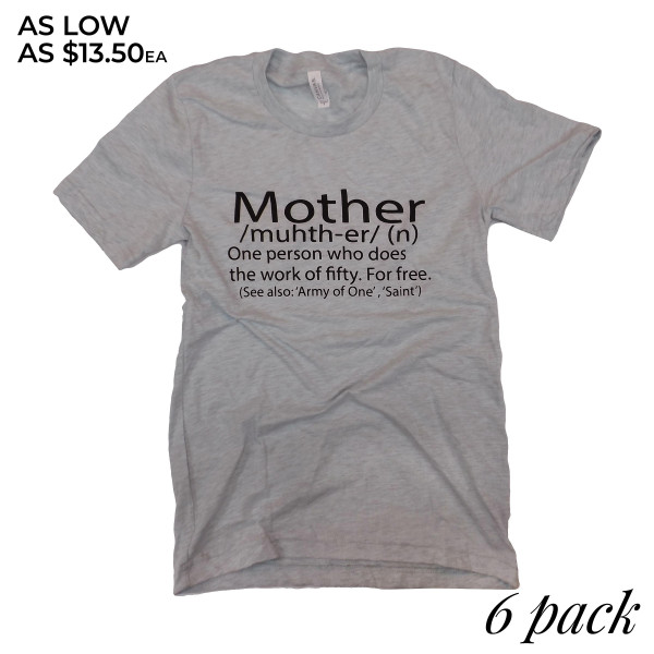 MOTHER - Short Sleeve Boutique Graphic Tee. These t-shirts are sold in a 6 pack. S:1 M:2 L:2 XL:1 35% Cotton 65% Polyester Brand: Anvil
