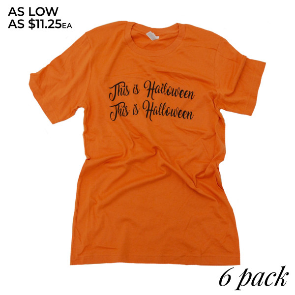 THIS IS HALLOWEEN - Short Sleeve Boutique Graphic Tee. These t-shirts are sold in a 6 pack. S:1 M:2 L:2 XL:1 35% Cotton 65% Polyester Brand: CANVAS BELLA