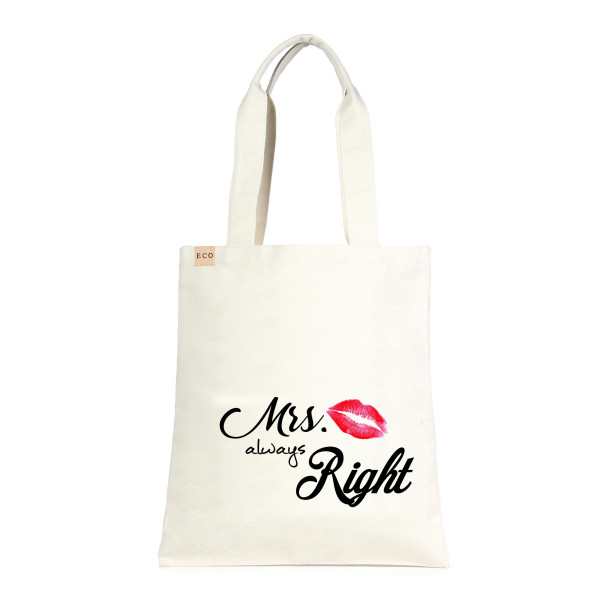 """Eco friendly tote bag """"Mrs. Always Right"""". Measures approximately 13"""" x 15"""" in size. 100% Cotton."""