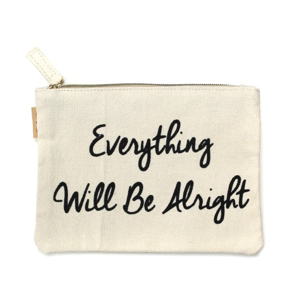 """Canvas zipper pouch with """"Everything Will Be Alright"""" on the front. 100% cotton. Measures 7"""" x 6"""" in size."""