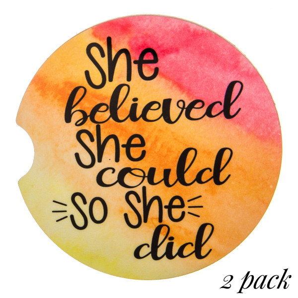"""""""She believed she could so she did"""" printed car coaster set.   - Pack Breakdown: 2pcs / pack - Approximately 2"""" in diameter - Finger slot for easy removal - Condensation absorbing cork"""