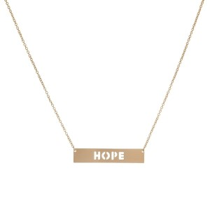 "Dainty necklace with a bar pendant and encouraging message cutout. Approximately 16"" in length."