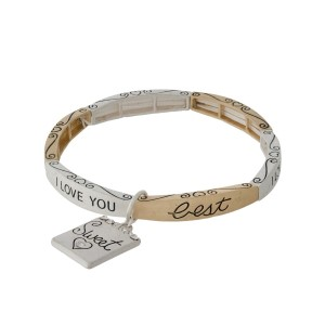 "Matte two tone 'Sweetheart' stretch bracelet stamped with ""I love you best, I love you forever, I love you more."""