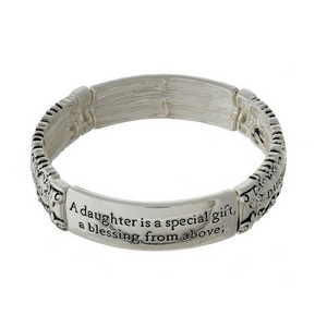 "Silver tone stretch bracelet stamped with ""A daughter is a special gift, a blessing from above; the joy and friendship never end and least of all the love."""