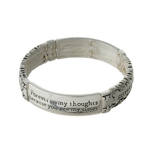 "Silver tone stretch bracelet stamped with ""Forever in my thoughts because you are my sister; forever in my heart because you are my friend."""
