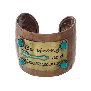 "Hammered copper tone cuff bracelet stamped with ""Be Strong and Courageous."""