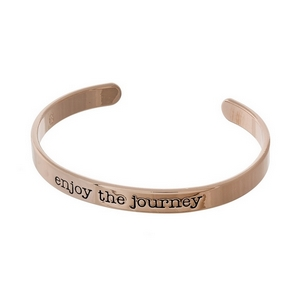 """Rose gold tone cuff bracelet stamped with """"enjoy the journey."""""""