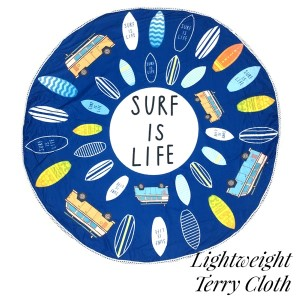 """Lightweight """"Surf is Life"""" printed terry cloth roundie beach towel with frayed edges. 100% cotton. Approximately 60"""" in diameter."""