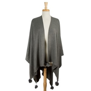 Gray cape with pom pom accents. 100% acrylic. One size fits most.