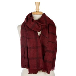 """Burgundy and gray plaid, open scarf with frayed edges. 100% acrylic. Measures 25"""" x 80"""" in size."""