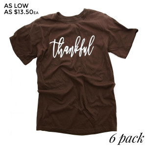 Thankful - Short Sleeve Boutique Graphic Tee.  These t-shirts are sold in a 6 pack. S:1 M:2 L:2 XL:1 100% Cotton