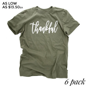 Thankful - Short Sleeve Boutique Graphic Tee.  These t-shirts are sold in a 6 pack. S:1 M:2 L:2 XL:1