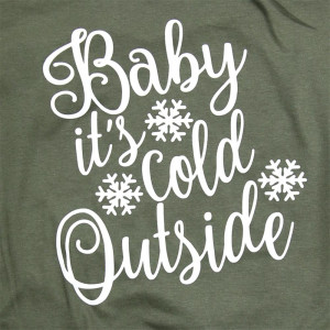Baby its Cold Outside - Short Sleeve Boutique Graphic Tee. Sold in 6 pack. S:1 M:2 L:2 XL:1 100% Cotton Brand: Anvil