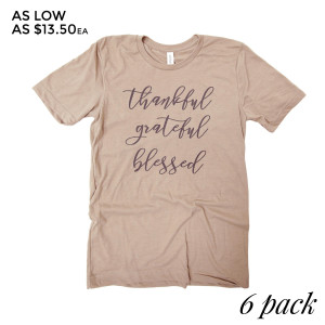Thankful Grateful Blessed - Short Sleeve Boutique Graphic Tee. These t-shirts are sold in a 6 pack. S:1 M:2 L:2 XL:1 Color: Tan 52% Cotton 48% Polyester Brand: Bella Canvas