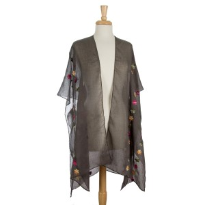 Lightweight kimono with a floral embroidery print. 80% polyester and 20% viscose. One size fits most.